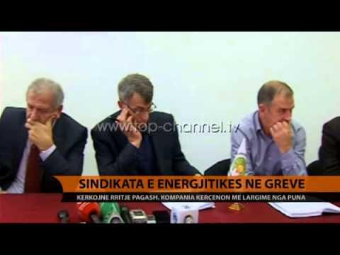 Sindikata e energjitikës në grevë - Top Channel Albania - News - Lajme