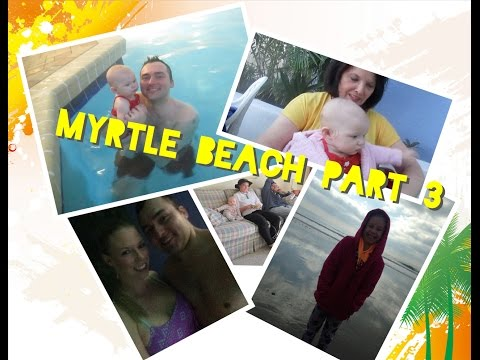 Myrtle Beach, South Carolina 2015 Part 3: Pool, Beach, Date Night And Heading Home!