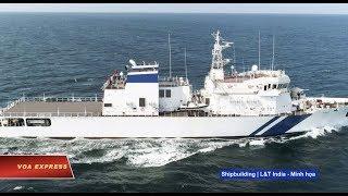 Ấn Độ bắt đầu đóng tàu tuần tra cho Việt Nam (VOA)