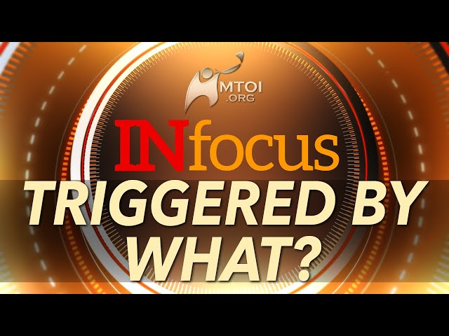 INFOCUS | Triggered By What?