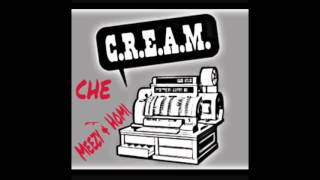 Che - C.R.E.A.M. Ft. Meezy & Homi