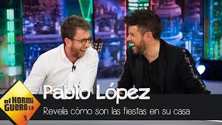 Pablo López revela cómo son las fiestas en su casa - El Hormiguero 3.0