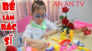 👩‍💼  Khanh An Is A Doctor - AnAn ToysReview TV