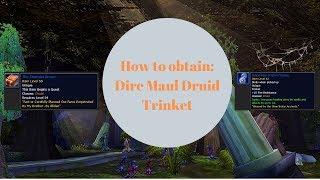 How to obtain Dire Maul Druid Trinket