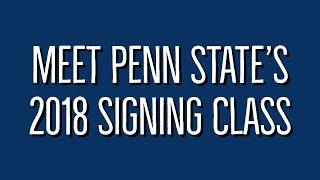 Meet Penn State's 2018 signing class