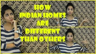 How Indian Homes are different than others | Latest Funny Videos | MostlySane