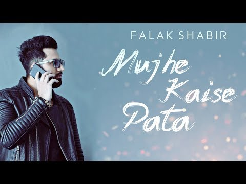 Falak Shabir - Mujhe Kaise Pata | Official Music Video | New Sad Song 2019 | Full Cover Song