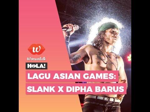 Lagu Asian Games Slank X Dipha Barus