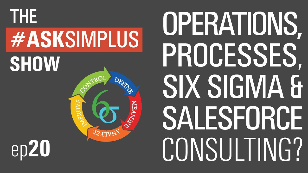 Asksimplus show ep21 operations knowledge processes six sigma asksimplus show ep21 operations knowledge processes six sigma and salesforce xflitez Gallery