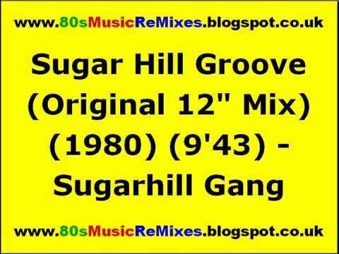 "Sugar Hill Groove (Original 12"" Mix) - Sugarhill Gang | Old Skool Rap Hip Hop | 80s Male Rap Groups"