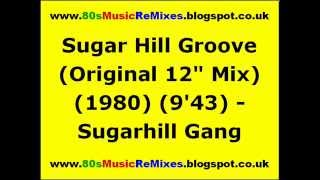"Sugar Hill Groove (Original 12"" Mix) - Sugarhill Gang"