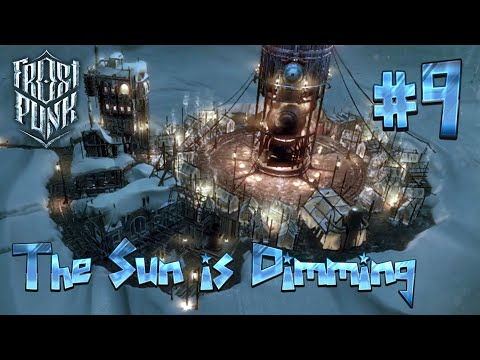 The Sun is Dimming | A New Start #9 | Frostpunk |
