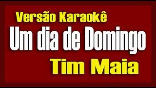 Tim Maia Um Dia de Domingo Karaokê