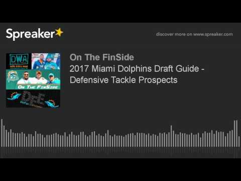 2017 Miami Dolphins Draft Guide - Defensive Tackle Prospects
