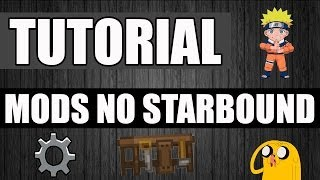 COMO INSTALAR MODS NO STARBOUND [TUTORIAL]