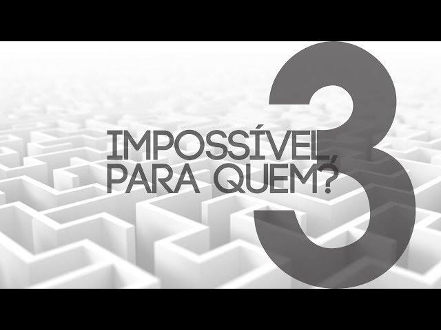 IMPOSSÍVEL, PARA QUEM? - 3 de 7 - Impossível para um paralítico