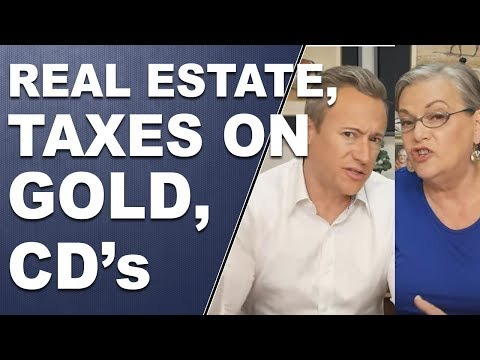 Real Estate, Taxes on Gold, CD's:  Q&A with Lynette Zang and Eric Griffin