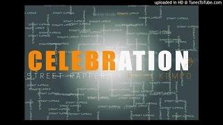 CELEBRATION by STREET RAPPERS x ROSS KEMPO ( Prod by LESLIE BEATZ )   PHOENIX EAGLE RECORDS 2016