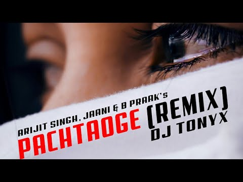 pachtaoge-  dj-remix-song-  -arijit-singh-  -dj-tonyx-  new-dj-remix-song