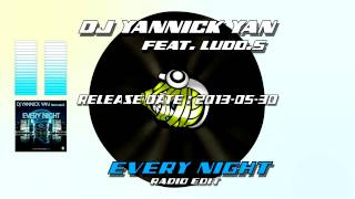Dj Yannick Yan feat Ludo.S - Every Night (Radio edit)