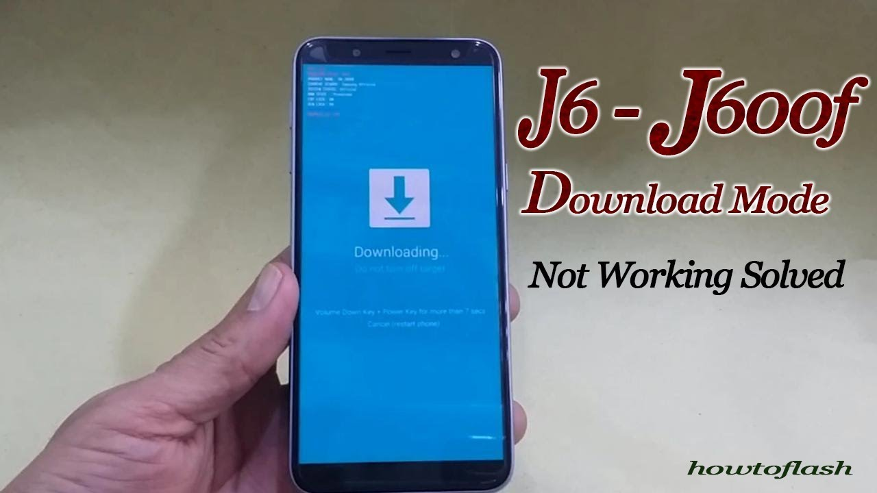 J6 DOWNLOAD MODE: HOW TO PUT SAMSUNG J600F DOWNLOAD MODE NOT WORKING KEY  (2018)
