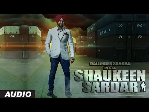 LATEST PUNJABI SONGS 2016 | SHAUKEEN SARDAR | DALJINDER SANGHA | NEW PUNJABI SONGS T-SERIES  |
