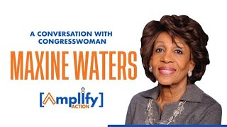 A Conversation with Congresswoman Maxine Waters