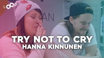 TRY NOT TO CRY CHALLENGE WITH HANNA KINNUNEN