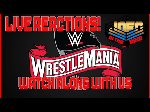WRESTLEMANIA 36 LIVE REACTIONS - WATCH ALONG WITH US