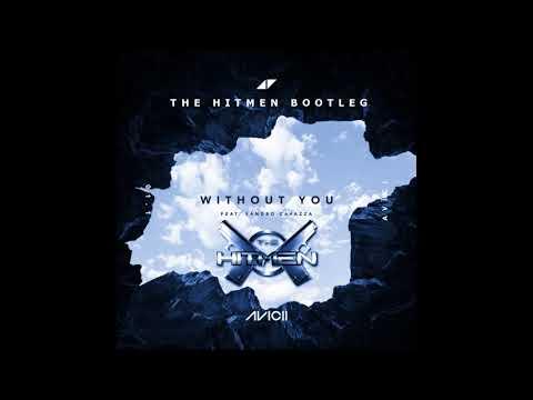 AVICII - WITHOUT YOU (THE HITMEN BOOTLEG)