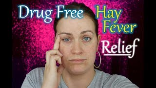 DRUG FREE relief for HAY FEVER treatment (Rhinitis treatment) (2018) | Claire Tutorials