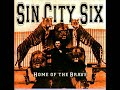 Sin City Six - Home Of The Brave (Full Album)