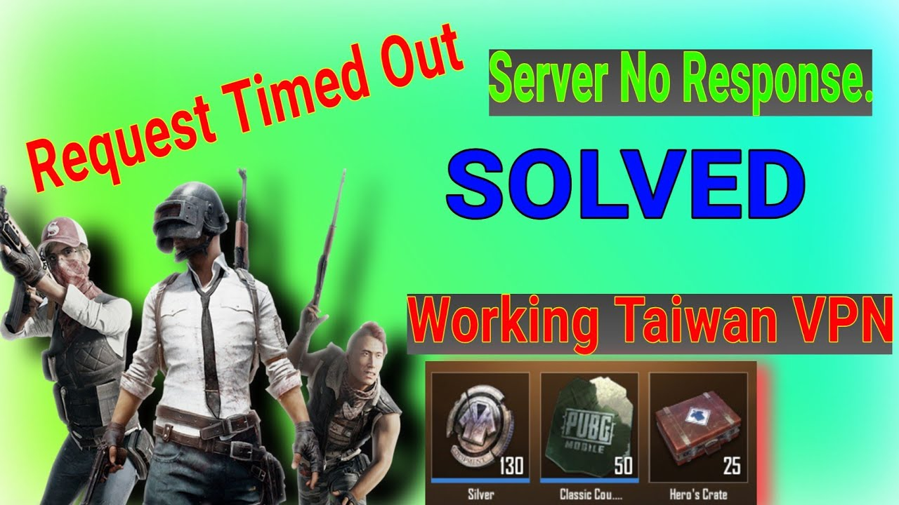 PUBG Mobile Server No Response Error | Request Timed Out Error Solved |  Free Taiwan VPN