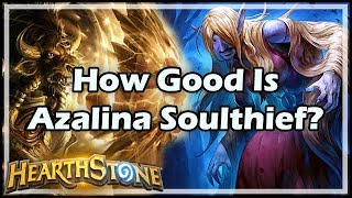 [Hearthstone] How Good Is Azalina Soulthief?
