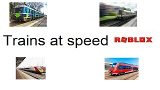 Trains at speed Roblox