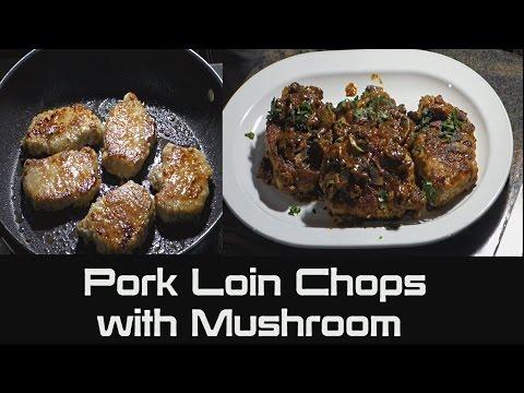 How To Cook Pork Loin Chops With Mushrooms   Pan Fried Pork Loin Chops