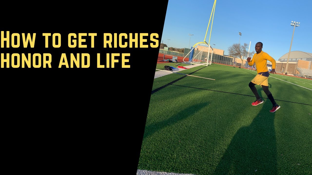 How to get riches, honor, and life