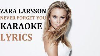 ZARA LARSSON - NEVER FORGET YOU (feat. MNEK) KARAOKE COVER LYRICS