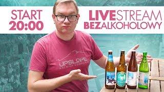 Livestream (praktycznie) bezalkoholowy LIVE