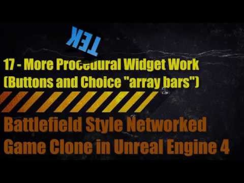Battlefield Style Clone in UE4 - 17 - Procedural Base Widget Work 2:  ButtonBars & Choice-Array-Bars