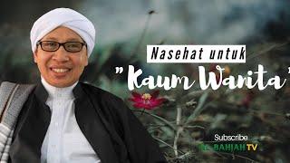 Download Video Nasehat Untuk Kaum Wanita   Buya Yahya MP3 3GP MP4