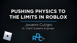 Pushing Physics to the Limits in Roblox | RDC 2019