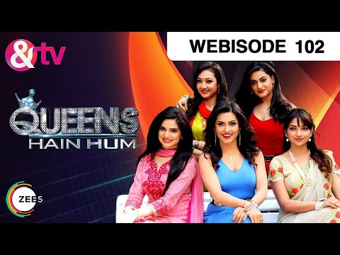Queens Hain Hum - Episode 102  - April 18, 2017 - Webisode
