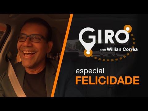 Giro Com Willian Corrêa | Especial: Felicidade | #40