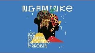 #5 - Les Mamans du Congo & RROBIN - Ngaminke (Official Audio)