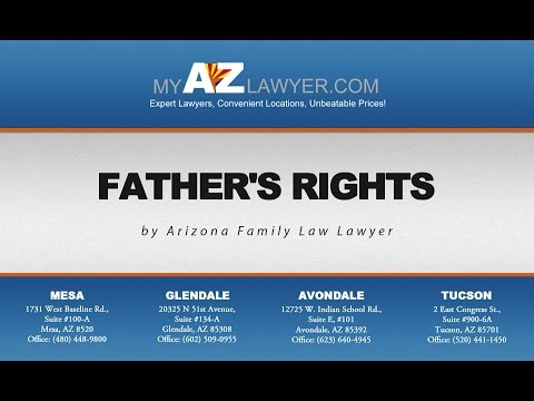 Father's Rights | Arizona Family Law Lawyer