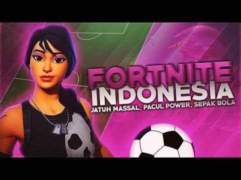 Fortnite Battle Royal Indonesia - Jatuh Massal, Pacul Power, Sepak Bola