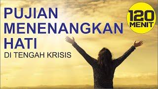 Download Mp3 120 Menit Pujian Menenangkan Hati Ditengah Krisis