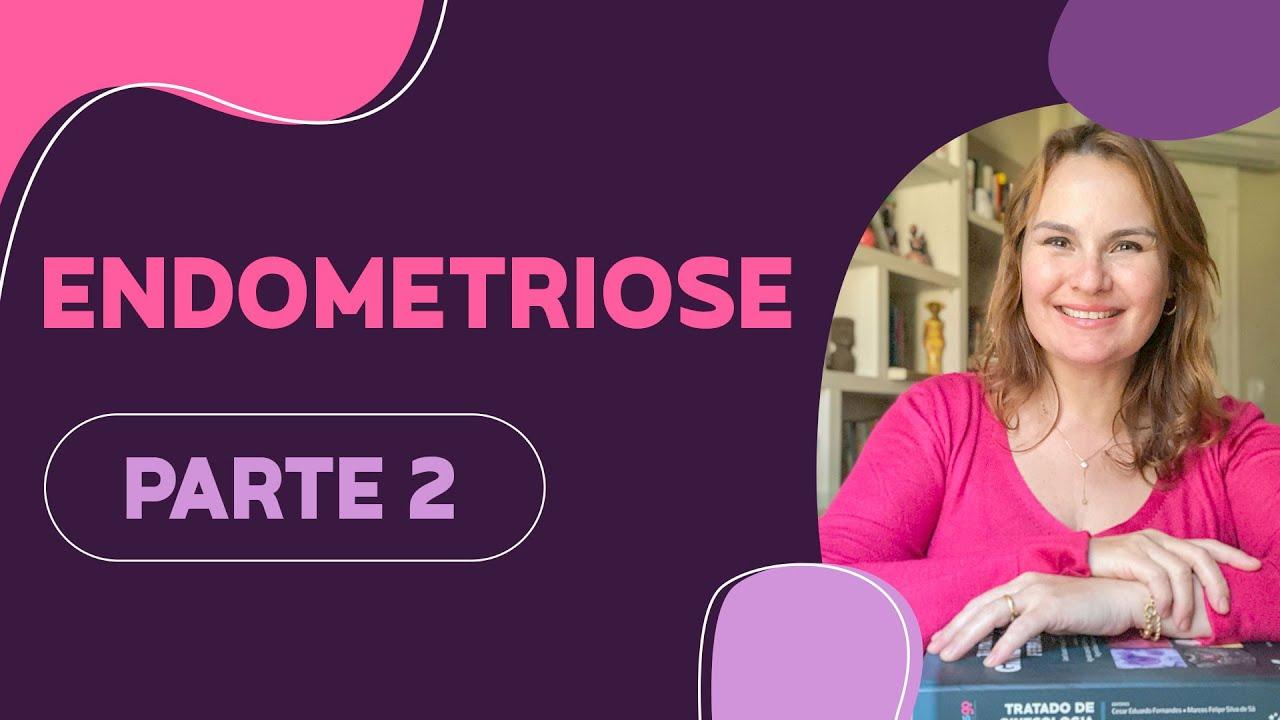Endometriose  (Parte 2)