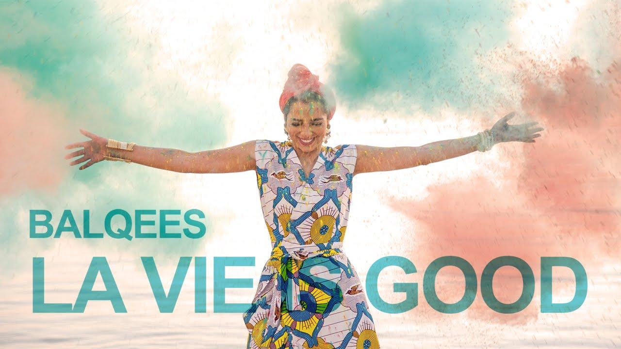 Balqees - La Vie Is Good (Ft. Dj Youcef) |  (بلقيس - الحياة حلوة (مع دي جاي يوسف